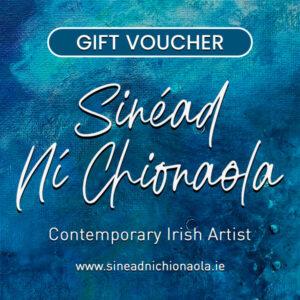 Sinéad Ní Chionaola Artist Gift Voucher